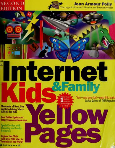The Internet kids & family yellow pages by Jean Armour Polly