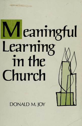 Meaningful learning in the church by Donald M. Joy