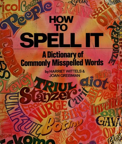How to spell it by Harriet Wittels