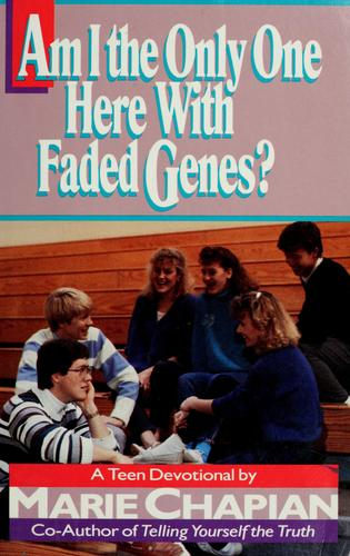 Am I the only one here with faded genes? by Marie Chapian