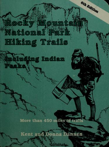 Rocky Mountain National Park hiking trails-- including Indian Peaks by Kent Dannen