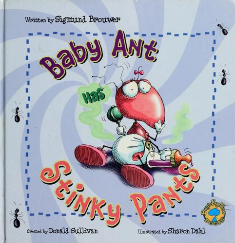 Baby Ant has stinky pants by Sigmund Brouwer