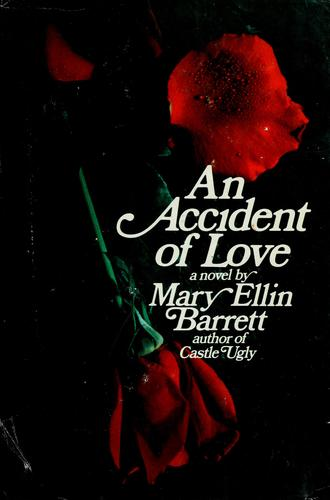 An accident of love by Mary Ellin Barrett