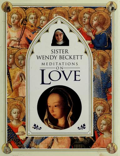 Meditations on love by Wendy Beckett