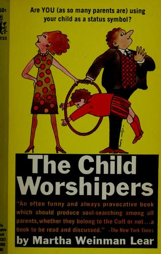 The child worshipers by Martha Weinman Lear
