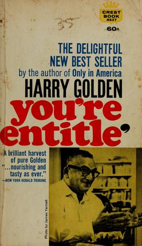 You're entitle' by Harry Golden