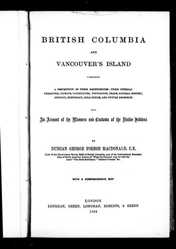 British Columbia and Vancouver's Island by Duncan George Forbes Macdonald
