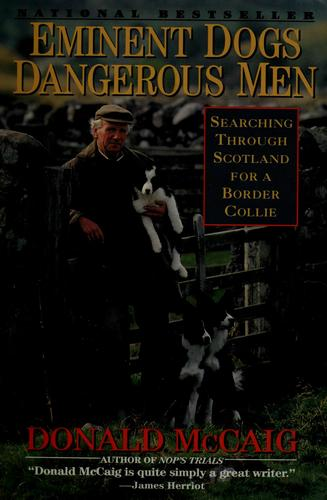Eminent dogs, dangerous men by Donald McCaig
