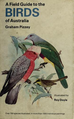 A field guide to the birds of Australia by Graham Pizzey