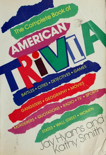 The complete book of American trivia by Jay Hyams