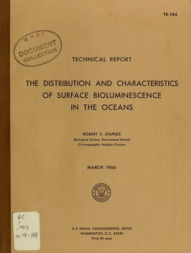 The distribution and characteristics of surface bioluminescence in the oceans by Robert F. Staples