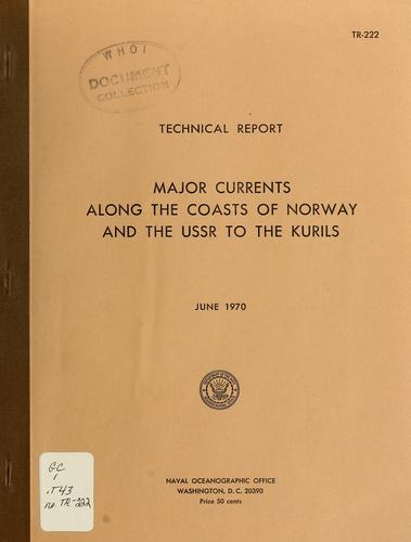Major currents along the coasts of Norway and the USSR to the Kurils by William E. Boisvert