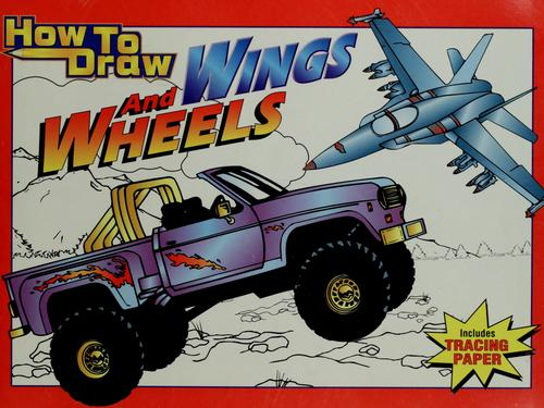 How to Draw Wings and Wheels (How to Draw) by