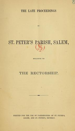 The late proceedings in St. Peter's Parish, Salem by St. Peter's Church (Salem, Mass.)