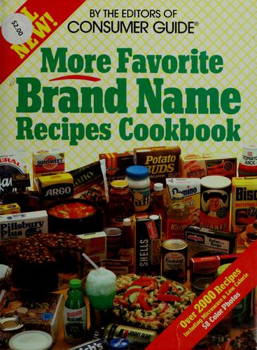 More favorite brand name recipes cookbook by Editors of Consumer Guide