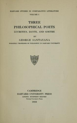 Three philosophical poets: Lucretius, Dante, and Goethe by Santayana, George