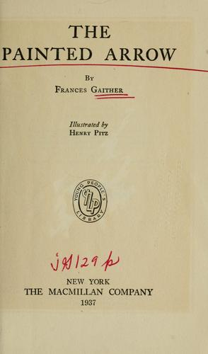The painted arrow by Frances Gaither