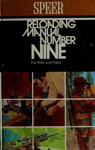 Reloading manual number nine for rifle and pistol by Speer, Inc