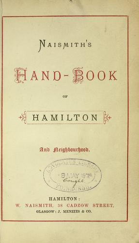 Naismith's hand-book of Hamilton and neighbourhood by W. Naismith