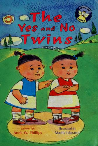 The yes and no twins by Anne W. Phillips