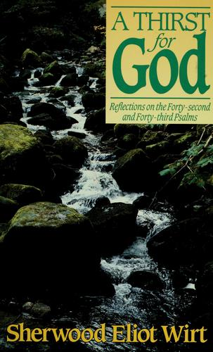 A thirst for God by Sherwood Eliot Wirt