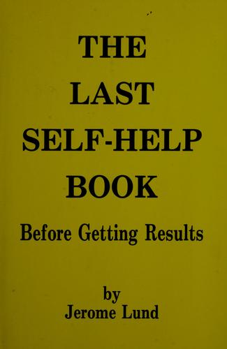 The last self-help book before getting results by Jerome Lund