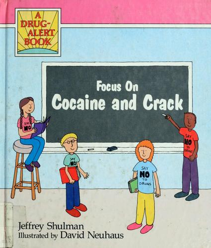 Focus on cocaine and crack by Jeffrey Shulman