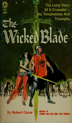 The wicked blade by Robert Carse