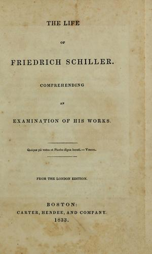 The life of Friedrich Schiller. Comprehending  an examination of his works by Thomas Carlyle