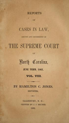 Reports of cases at law argued and determined in the Supreme Court of North Carolina by North Carolina. Supreme Court