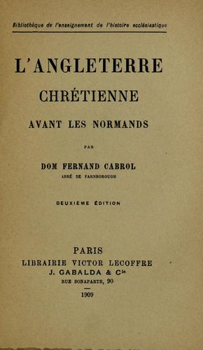 L'angleterre chretienne avant les normands by Fernand Cabrol