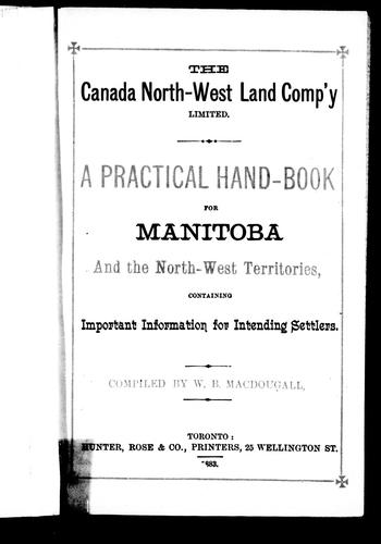 A Practical hand-book for Manitoba and the North-West Territories by W. B. MacDougall