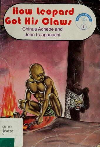 How leopard got his claws by Chinua Achebe