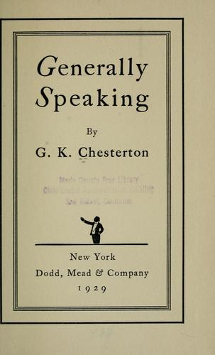 Generally speaking by G. K. Chesterton