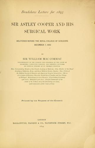 Sir Astley Cooper and his surgical work by William MacCormac