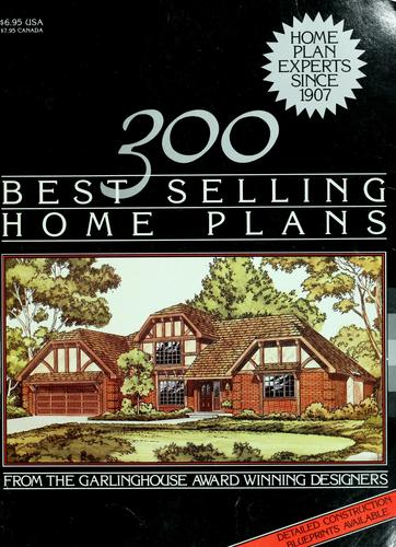 300 best selling home plans by Garlinghouse Company