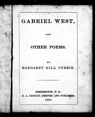 Gabriel West by Margaret Gill Currie