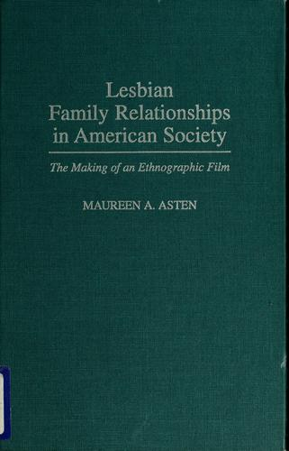 Lesbian family relationships in American society by Maureen A. Asten