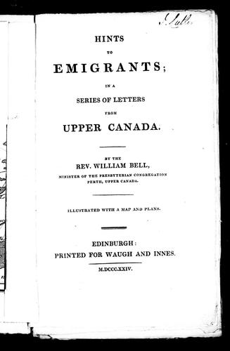 Hints to emigrants by William Bell