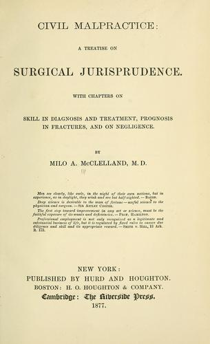 Civil malpractice: a treatise on surgical jurisprudence by Milo A. McClelland