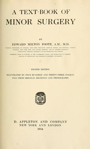 A text-book of minor surgery by Edward Milton Foote