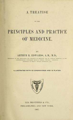 A treatise on the principles and practice of medicine by Arthur Robin Edwards