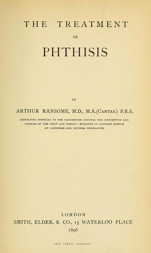 The treatment of phthisis by Arthur Ransome