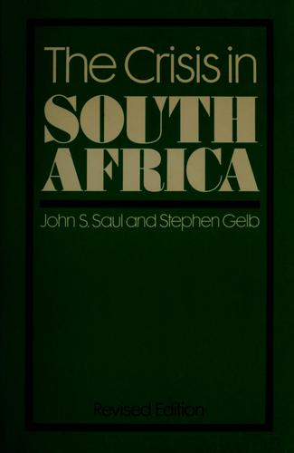 The crisis in South Africa by John S. Saul