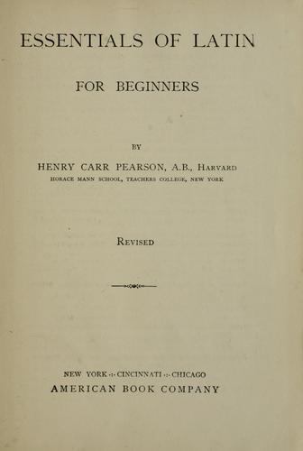 Essentials of Latin for beginners by Pearson, Henry Carr