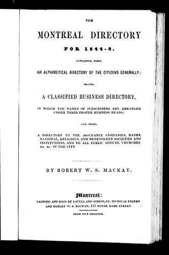 The Montreal directory for 1844-5 by Robert W. Stuart Mackay