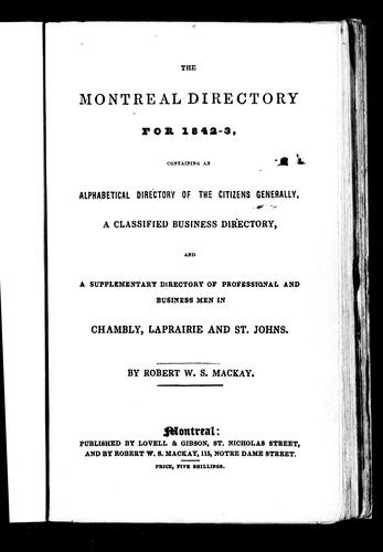 The Montreal directory for 1842-3 by Robert W. Stuart Mackay
