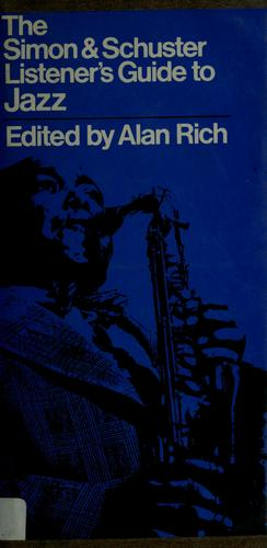 The Simon & Schuster listener's guide to jazz by Alan Rich