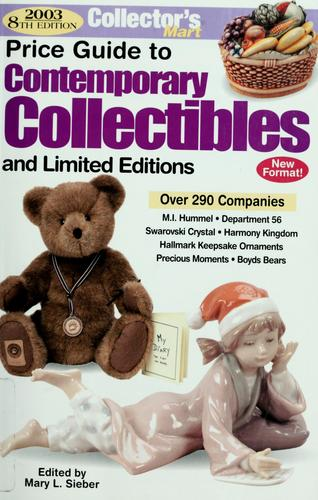 2003 price guide to contemporary collectibles and limited editions by Mary L. Sieber