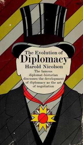 The evolution of diplomacy by Nicolson, Harold George Sir